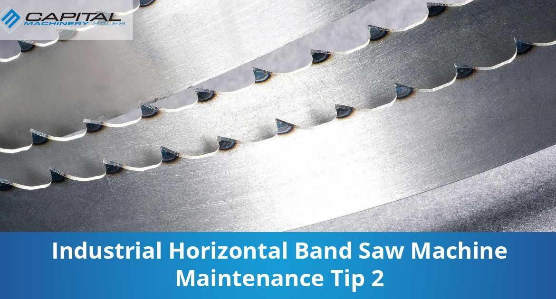 Industrial Horizontal Band Saw Machine Maintenance Tip 2 Capital Machinery Sales Blog Thumbnail