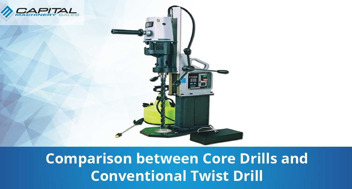 Comparison Between Core Drills And Conventional Twist Drill Capital Machinery Sales Blog Thumbnail
