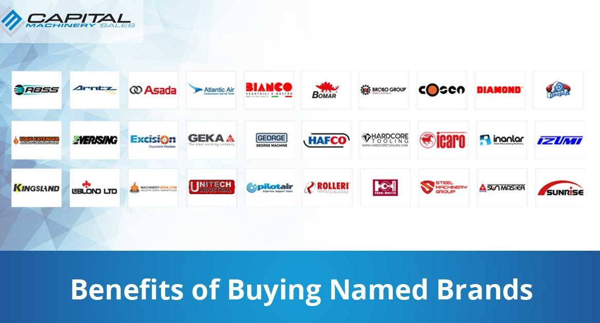 Benefits Of Buying Named Brands Capital Machinery Sales Blog Thumbnail