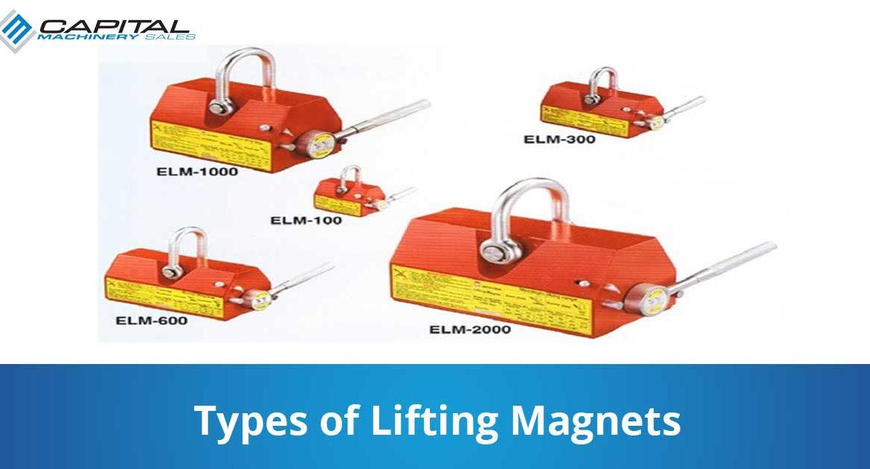 Types Of Lifting Magnets Capital Machinery Sales Blog Thumbnail