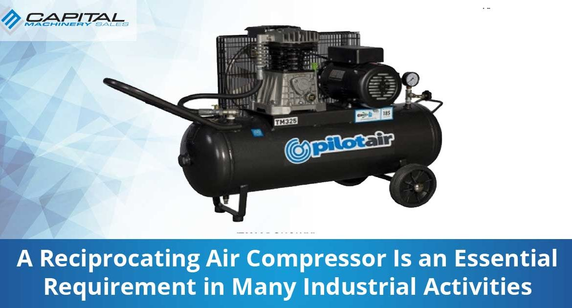 A Reciprocating Air Compressor Is An Essential Requirement In Many Industrial Activities Capital Machinery Sales Blog Thumbnail
