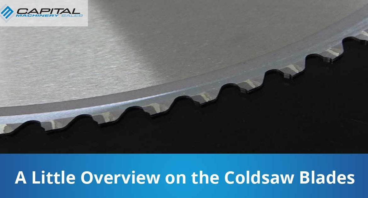 A Little Overview On The Coldsaw Blades Capital Machinery Sales Blog Thumbnail