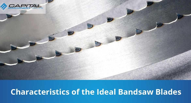 Characteristics Of The Ideal Bandsaw Blades Capital Machinery Sales Blog Thumbnail