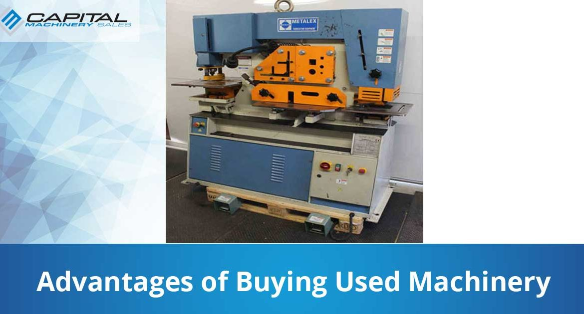 Advantages Of Buying Used Machinery Capital Machinery Sales Blog Thumbnail