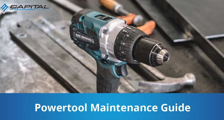 Powertool Maintenance Guide Capital Machinery Sales Blog Thumbnail