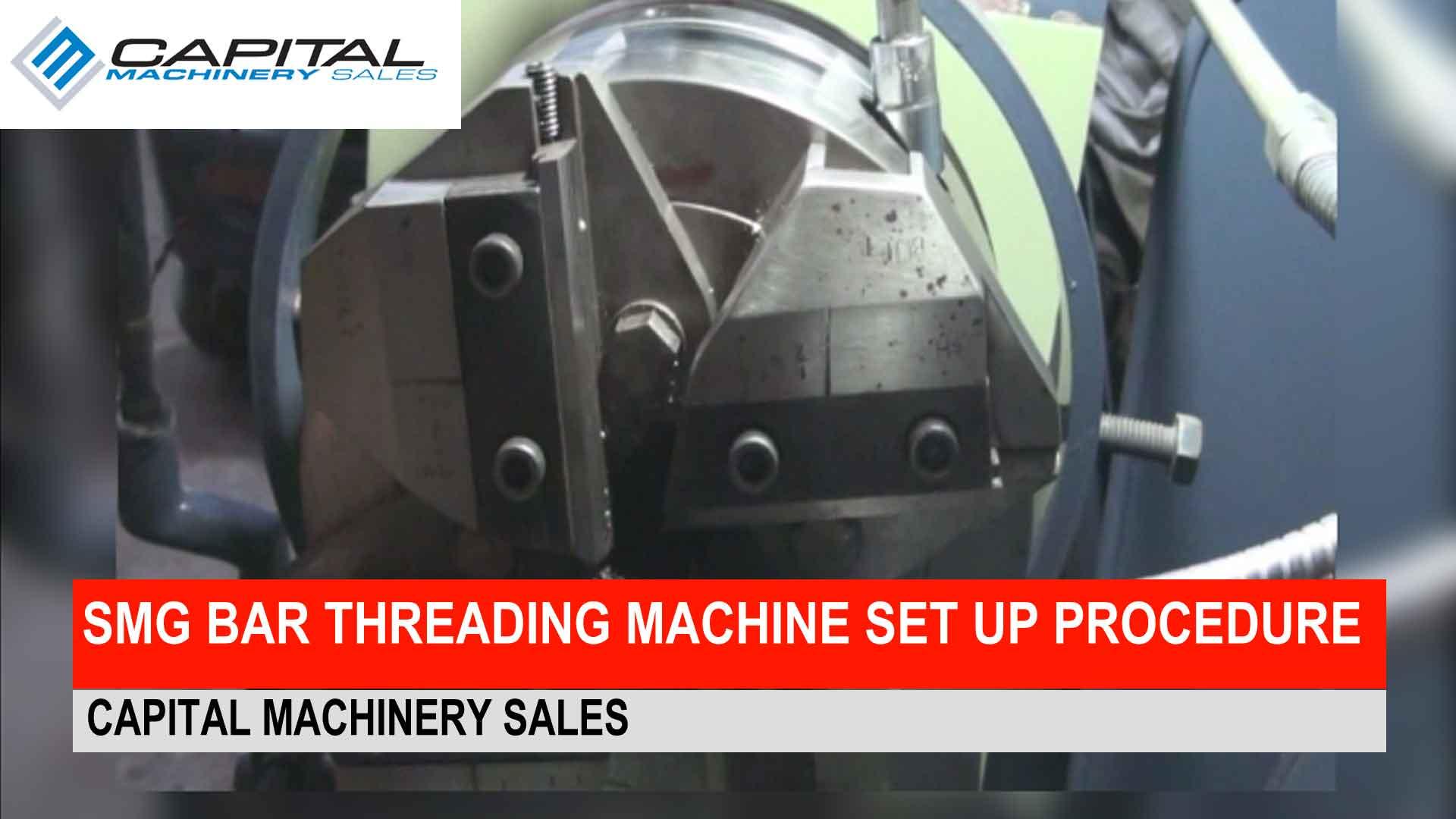 SMG Bar Threading Machine set up procedure